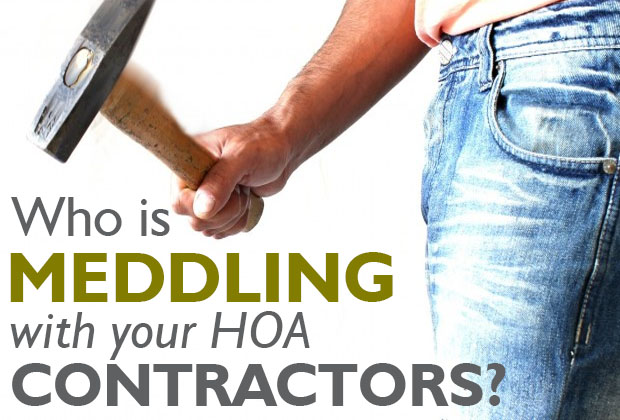 Who's Meddling with Your HOA Contractors?