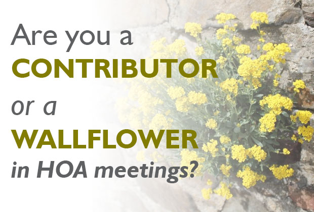 Are You a Contributor or a Wallflower in HOA Meetings?