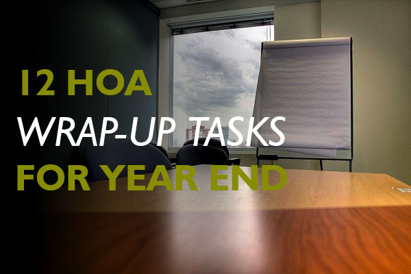 12 HOA Wrap-Up Tasks for Year-End